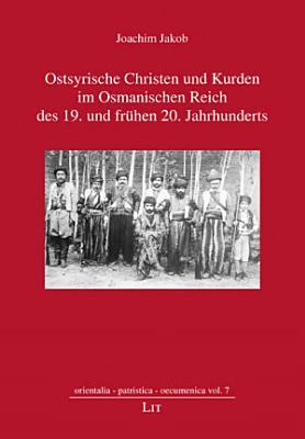 Ostsyrische Christen Und Kurden Im Osmanischen Reich Des 19 Und Fr Hen 20 Jahrhunderts
