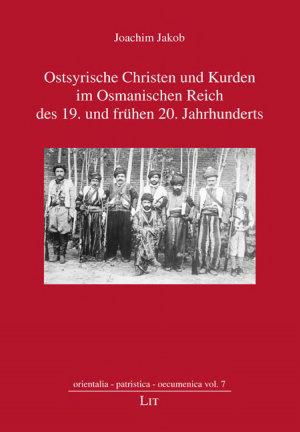 Ostsyrische Christen und Kurden im Osmanischen Reich des 19  und fr  hen 20  Jahrhunderts PDF