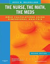 The Nurse, The Math, The Meds - E-Book: Drug Calculations Using Dimensional Analysis, Edition 2
