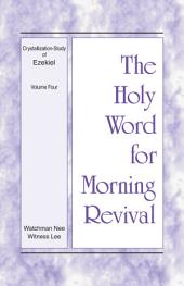 The Holy Word for Morning Revival - Crystallization-study of Ezekiel, Volume 4