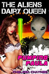 The Alien's Dairy Queen: Pumping Paula: (Alien Tentacle Erotica)