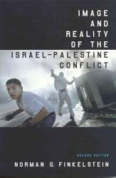 Image And Reality Of The Israel Palestine Conflict Book PDF