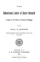 The Educational Labors of Henry Barnard: A Study in the History of American Pedagogy