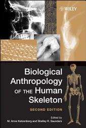 Biological Anthropology of the Human Skeleton: Edition 2