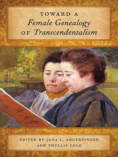 Toward a Female Genealogy of Transcendentalism PDF