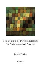 The Making of Psychotherapists: An Anthropological Analysis