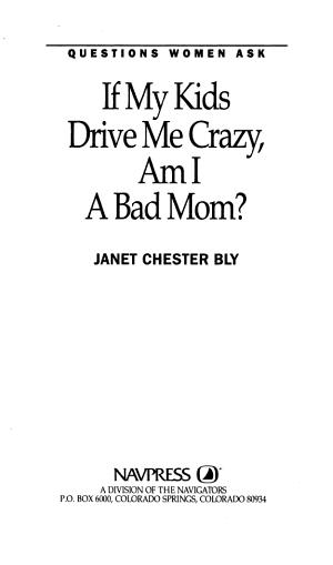 If My Kids Drive Me Crazy  Am I a Bad Mom