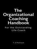 The Organizational Coaching Handbook