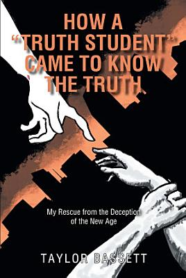 How a  Truth Student  Came to Know the Truth