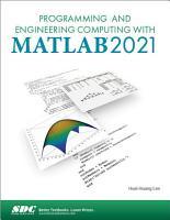 Programming and Engineering Computing with MATLAB 2021 PDF