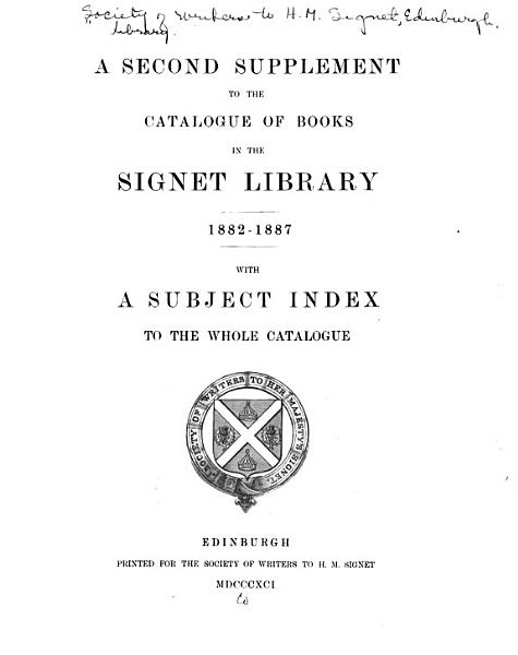 Download A Second Supplement to the Catalogue of Books in the Signet Library  1882 1887 Book