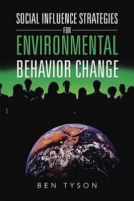 Social Influence Strategies for Environmental Behavior Change PDF