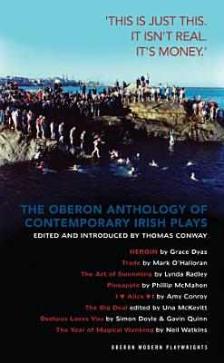 The Oberon Anthology of Contemporary Irish Plays   This is just this  This isn t real  It   s money     PDF