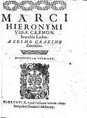Marci Hieronymi Vidae Scacchia ludus: a Cosmo Grazino emendatus ...