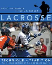 Lacrosse: Technique and Tradition, The Second Edition of the Bob Scott Classic, Edition 2