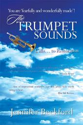The Trumpet Sounds: Calls... to Restoration