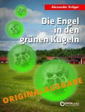 Die Engel in den grünen Kugeln – Originalausgabe: Wissenschaftlich-phantastischer Roman