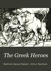 The Greek Heroes: Stories Translated from Niebuhr, with Additions