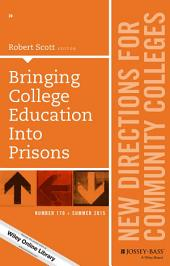 Bringing College Education into Prisons: New Directions for Community Colleges, Number 170
