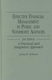 Effective Financial Management in Public and Nonprofit Agencies: A Practical and Integrative Approach