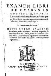 Examen libri de duabus in Christo naturis a M. Kemnitio conscripti