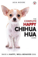 The Complete Happy Chihuahua Guide