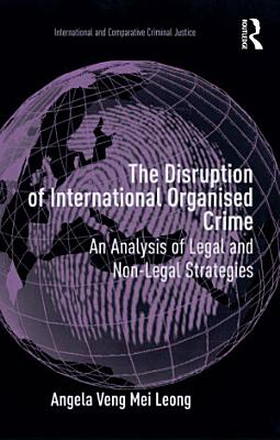 The Disruption of International Organised Crime PDF
