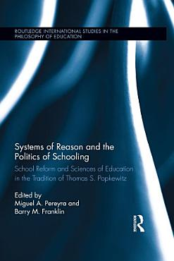 Systems of Reason and the Politics of Schooling PDF