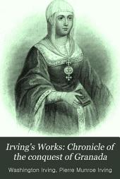 Irving's Works: Chronicle of the conquest of Granada