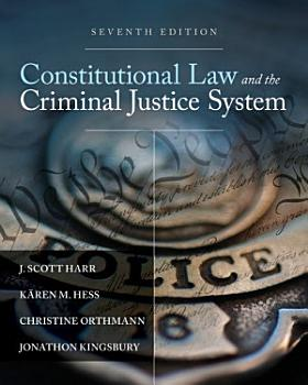 Constitutional Law and the Criminal Justice System PDF