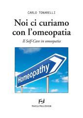 Noi ci curiamo con l'omeopatia. Il Self-Care in omeopatia