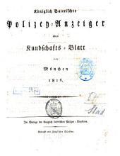 Königlich-Baierischer Polizey-Anzeiger oder Kundschafts-Blatt von München: 1816
