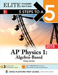 5 Steps to a 5  AP Physics 1  Algebra Based 2018  Elite Student Edition Book