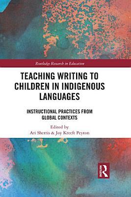 Teaching Writing to Children in Indigenous Languages