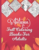 Fall Coloring Books For Adults Book PDF