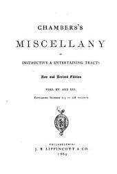 Chambers's Miscellany of Instructive & Entertaining Tracts: Volumes 15-16