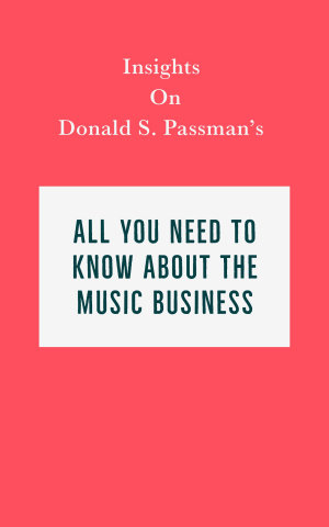 Insights on Donald S  Passman s All You Need to Know About the Music Business