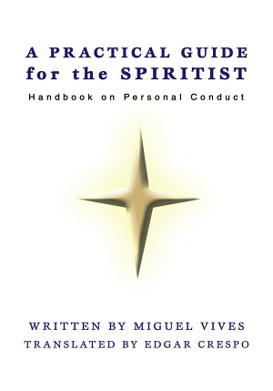 A PRACTICAL GUIDE for the SPIRITIST