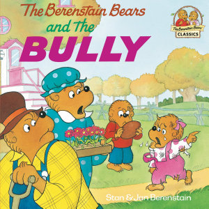 The Berenstain Bears and the Bully PDF