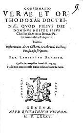 Confirmatio verae et orthod. Doctrinae quod Filius Dei insit et verus Deus et homousios