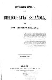 Diccionario general de bibliografía española: Volumen 1