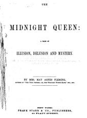 The Midnight Queen: A Tale of Illusion, Delusion and Mystery