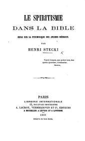 Le Spiritisme dans la Bible. Essai sur la psychologie des anciens Hébreux