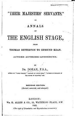 Their Majesties  Servants     Annals of the English Stage  from Thomas Betterton to Edward Kean  Actors Authors Audiences PDF