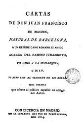 Cartas de don Juan Francisco de Masdeu, natural de Barcelona, a un republicano romano su amigo acerca del famoso juramento