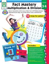 Fact Mastery Multiplication & Division, Grades 3 - 4: Improve Automaticity and Accuracy of Basic Facts with Thinking Strategies, Sequential Practice Pages, Easy-to-Play Partner Games, and Timed Tests