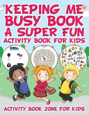 Keeping Me Busy Book