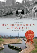 Manchester Bolton and Bury Canal Through Time