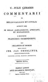 C. Julii Caesaris Commentarii de bello gallico et civili: accedunt libri de bello alexandrino, africano, et hispaniensi, Volume 3