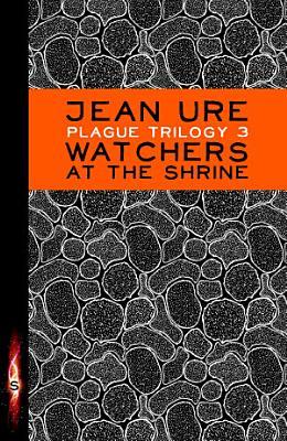 Plague Trilogy  Watchers at the Shrine